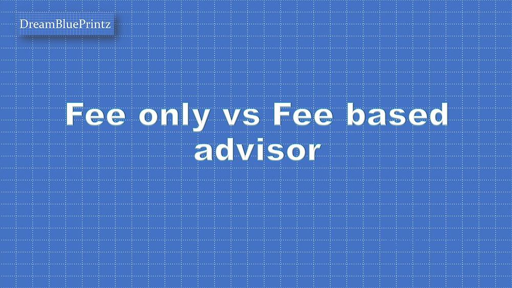 Fee only vs fee based advisors, choosing your financial advisor, independent investment advisor, RIA