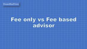 Fee Only vs Fee based Advisors
