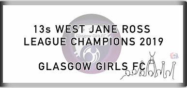 13 West Jane Ross League Champions 2019.