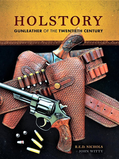 HOLSTORY Gunleather of the 20th Century