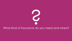 What kind of insurance do you need and when?