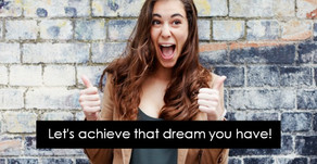 Let's achieve that dream you have!