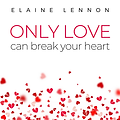 Only Love Can Break Your Heart-HIGH RES