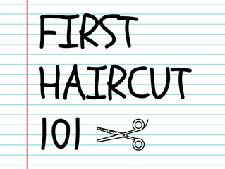 First Haircut 101