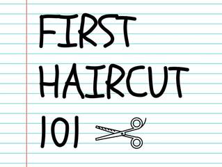 First Haircut 101