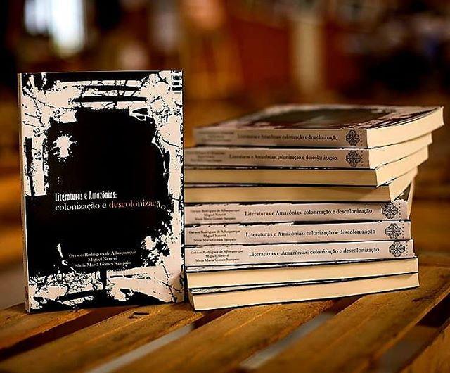 LITERATURAS E AMAZÔNIAS: COLONIZAÇÃO E DESCOLONIZAÇÃO