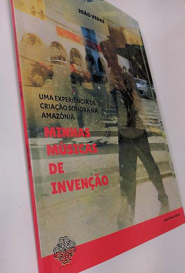 UMA EXPERIÊNCIA DE CRIAÇÃO SONORA NA AMAZÔNIA: MINHAS MÚSICAS DE INVENÇÃO