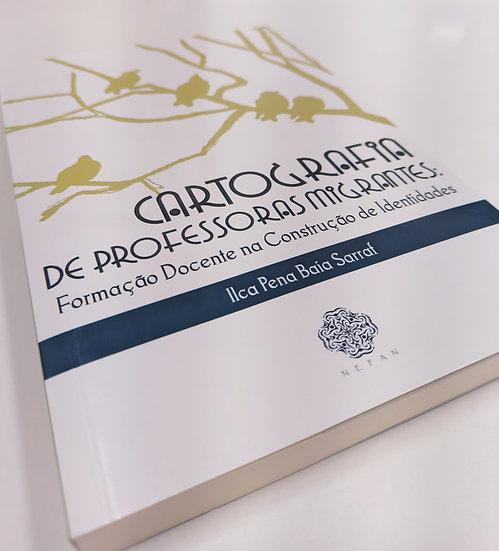 CARTOGRAFIA DE PROFESSORES: FORMAÇÃO DOCENTE NA CONSTRUÇÃO DE IDENTIDADES