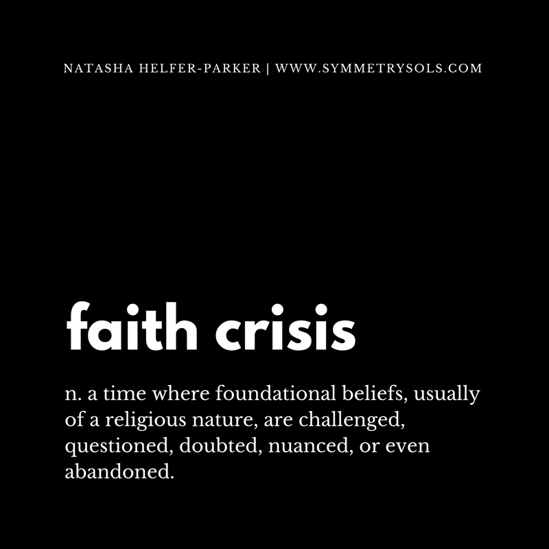 definition of faith crisis, from Natasha Helfer Parker
