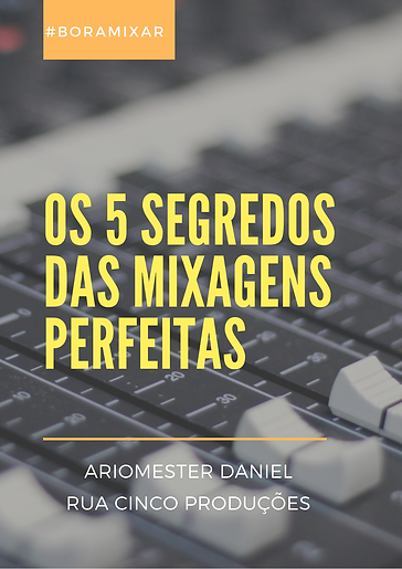 CAPA - os 5 segredos das mixagens perfei