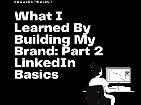 What I Learned By Building My Brand: Part 2 The Basics of LinkedIn for Brand Building as a CSM