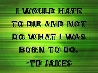 TD Jakes- Born To