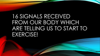 16 signals received from our body which are telling us to start to exercise!
