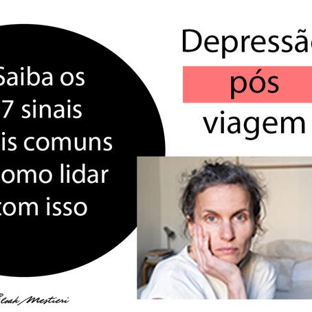 7 Sinais de Depressão Pós Viagem
