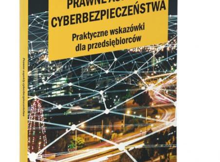 Prawne aspekty cyberbezpieczeństwa - książka już dostępna