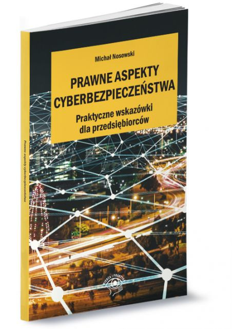 Prawne aspekty cyberbezpieczeństwa. Autor: Michał Nosowski