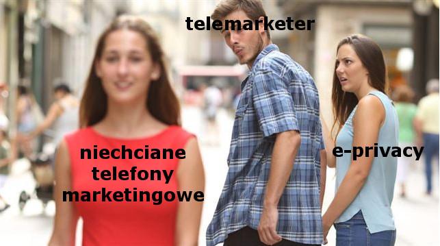 Mem dotyczący rozporządzenia e-privacy i marketingu telefonicznego