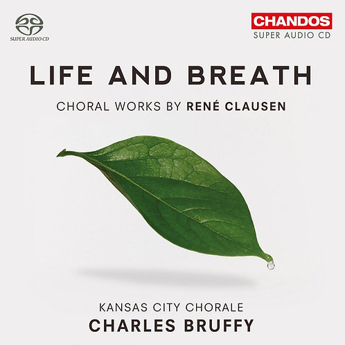 Life and Breath: Choral Works by Rene Clausen