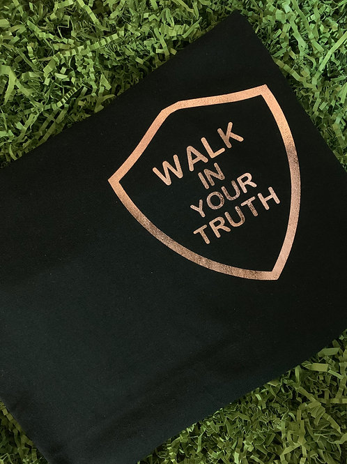 Walk In Your Truth - Black