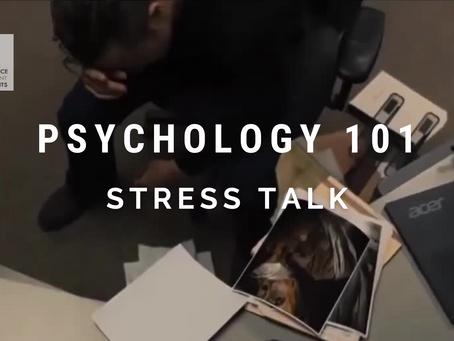 PSYCHOLOGY 101: STRESS TALK
