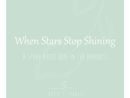 When Stars Stop Shining- a story for finding hope in the darkness