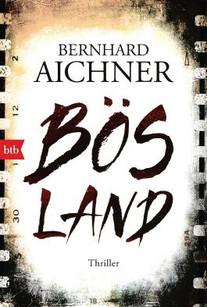 Bös Land - Bernhard Aichner