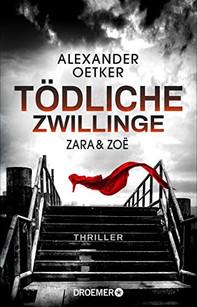 Tödliche Zwillinge - Alexander Oetker