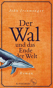 Der Wal und das Ende der Welt - John Fronmonger