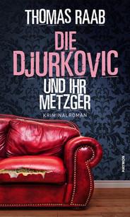 Die Djurkovic und ihr Metzger - Thomas Raab