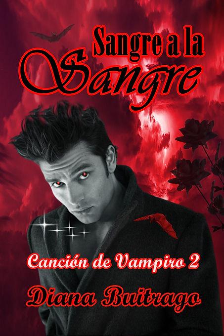 Sangre a la Sangre (Canción de Vampiro 2