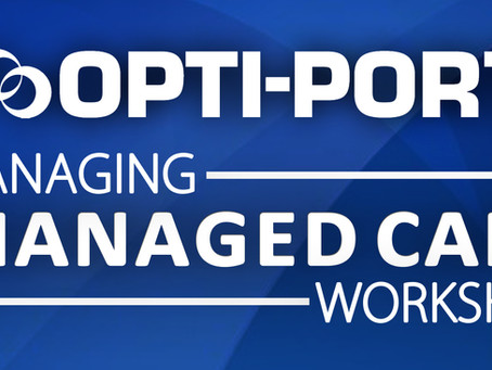 Join us for Opti-Port's 2018 Managed Care Workshop