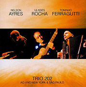 2007 - Trio 202; Ao Vivo SP_NY