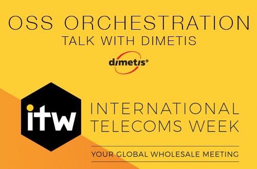 Dimetis OSS Orchestration (and automation) at International Telecoms Week - Chicago, IL