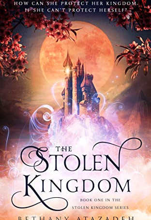 The Stolen Kingdom by Bethany Atazadeh (2019)