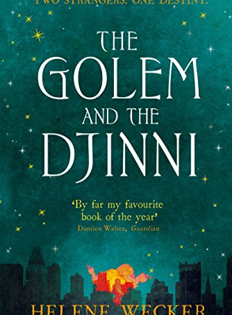 The Golem and the Djinni by Helene Wecker (2013)