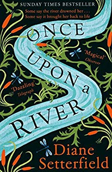 Once Upon a River by Diane Setterfield (2019)