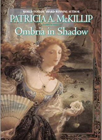 Ombria in Shadow by Patricia A. Mckillip (2002)
