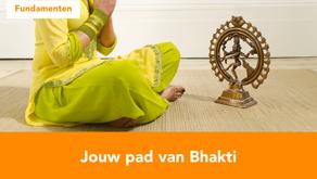 Jouw pad van Bhakti - Bhakti (2/4)