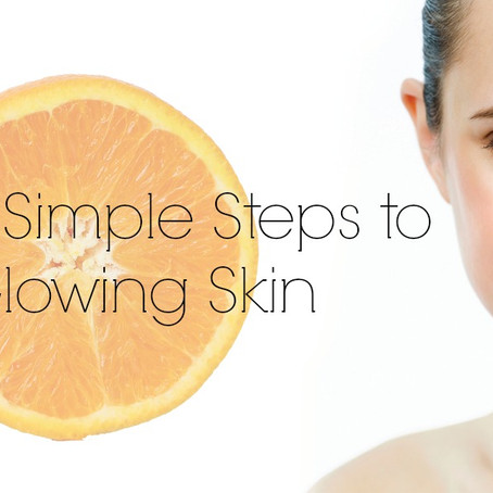 5 SIMPLE STEPS TO GLOWING SKIN