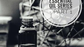 Essential Oil Series Part 1 - Intro
