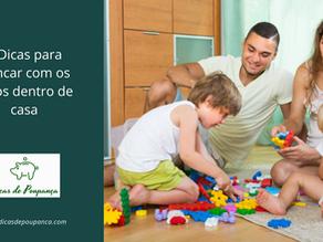 6 Dicas para brincar com os filhos dentro de casa