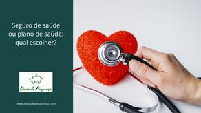 Seguro de saúde ou plano de saúde: qual escolher?