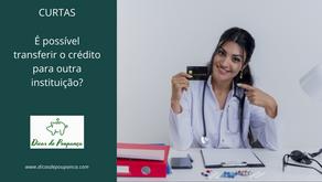 É possível transferir o crédito para outra instituição?