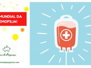 Dia Mundial da Hemofilia