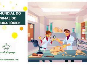 Dia Mundial do Animal de Laboratório