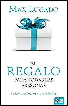 El mejor regalo para todas las personas - Max Lucado