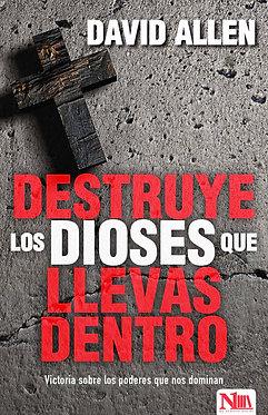 Destruye los dioses que llevas dentro - David Allen