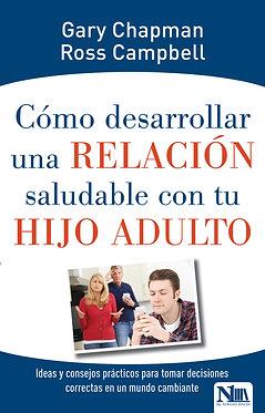 Cómo desarrollar una relación saludable con tu hijo adulto - Gary Chapman