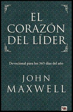 El corazón del líder - John Maxwell