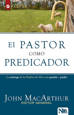 El pastor como predicador -  John MacArthur